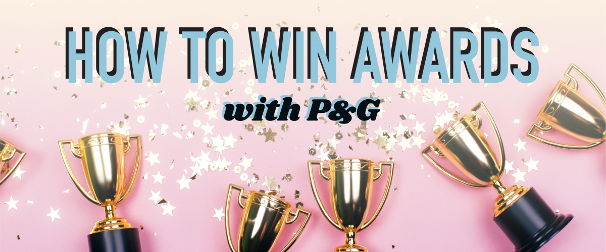 Gold trophies and gold stars are in front of a light pink background. Blue text reads: How to win awards with P&G.