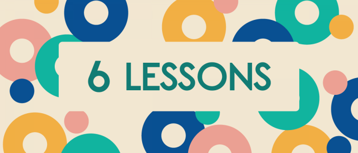 "graphic that says ""6 lessons"" with colorful circles around it"